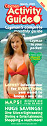 "Cayman Activity Guide, ""Cayman's complete monthly guide"", featuring discount coupons, what to know, see, and do."